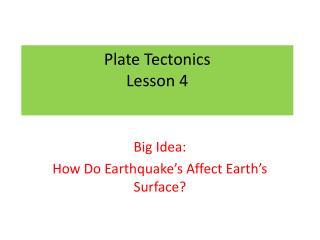 Plate Tectonics Lesson 4