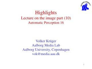 Highlights  Lecture on the image part (10) Automatic Perception 16