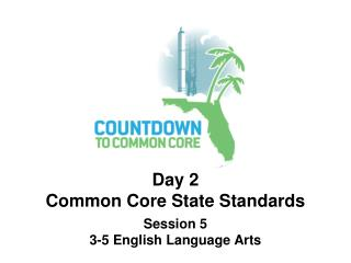 Day 2 Common Core State Standards