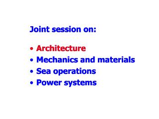 Joint session on: Architecture Mechanics and materials Sea operations Power systems