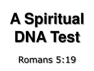 A Spiritual DNA Test