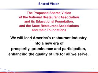 We will lead America's restaurant industry into a new era of