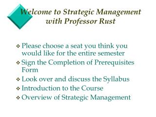 Welcome to Strategic Management  with Professor Rust