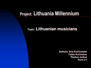 Project:  Lithuania Millennium