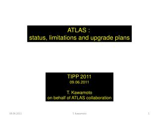 ATLAS :  status, limitations and upgrade plans