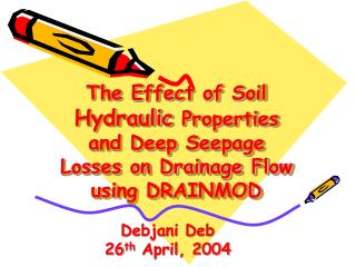 The Effect of Soil  Hydraulic  Properties and Deep Seepage Losses on Drainage Flow using DRAINMOD