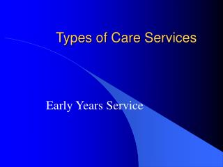 Types of Care Services