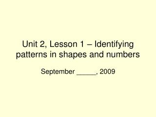 Unit 2, Lesson 1 – Identifying patterns in shapes and numbers