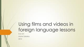 Using films and videos in foreign language lessons