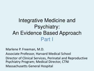 Integrative Medicine and Psychiatry:   An Evidence Based Approach Part I