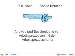 Analyse und Beschreibung von Arbeitsprozessen mit der Arbeitsprozessmatrix