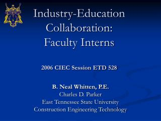 Industry-Education Collaboration:  Faculty Interns 2006 CIEC Session ETD 528