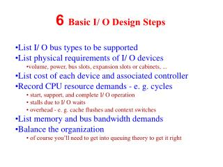 List I/ O bus types to be supported List physical requirements of I/ O devices