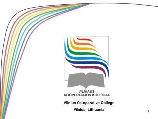 Vilnius Co-operative College Vilnius, Lithuania