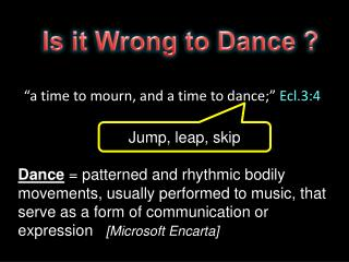 Is it Wrong to Dance ?