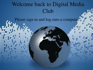 Welcome back to Digital Media Club