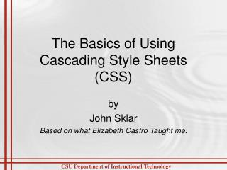 The Basics of Using Cascading Style Sheets (CSS)