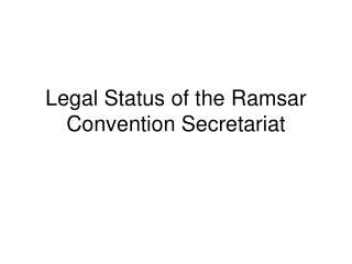 Legal Status of the Ramsar Convention Secretariat