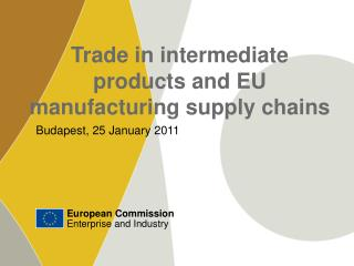 Trade in intermediate products and EU manufacturing supply chains