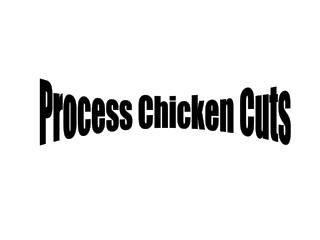 Process Chicken Cuts