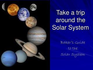 Take a trip around the Solar System