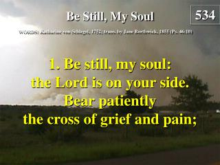 Be Still, My Soul (Verse 1)