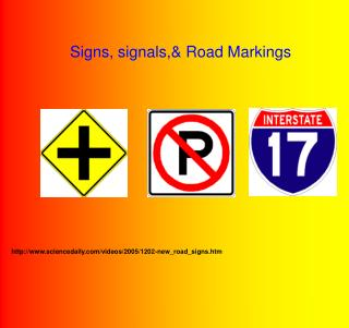 Signs, signals,& Road Markings