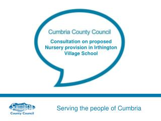 Consultation on proposed Nursery provision in Irthington Village School