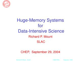 Huge-Memory Systems  for  Data-Intensive Science
