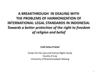 Cekli Setya Pratiwi Center for the Law and Human Rights Study Faculty of Law