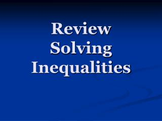 Review Solving  Inequalities