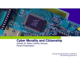 Cyber Morality and Citizenship Greater St. Albert Catholic Schools Parent Presentation