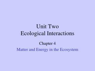Unit Two Ecological Interactions