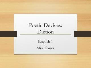 Poetic Devices: Diction
