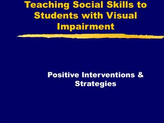 Teaching Social Skills to Students with Visual Impairment