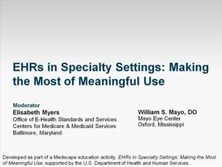 EHRs in Specialty Settings: Making the Most of Meaningful Use