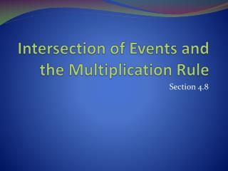 Intersection of Events and the Multiplication Rule
