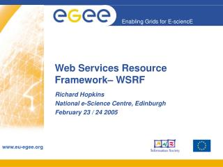 Web Services Resource Framework– WSRF
