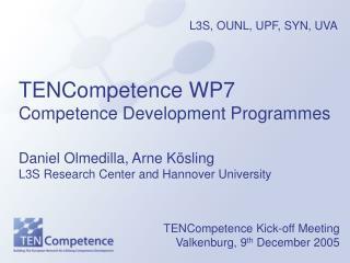 TENCompetence Kick-off Meeting Valkenburg, 9 th  December 2005