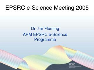 EPSRC e-Science Meeting 2005