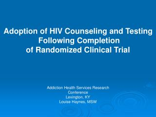 Addiction Health Services Research Conference Lexington, KY Louise Haynes, MSW