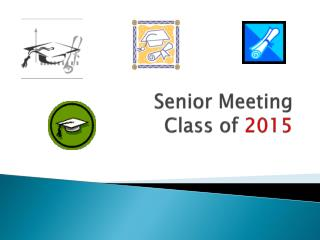 Senior Meeting Class of  2015