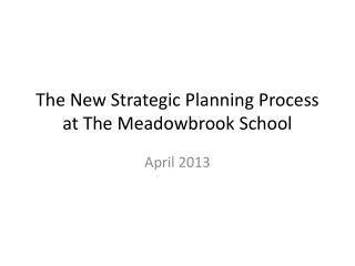 The New Strategic Planning Process at The Meadowbrook School