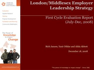 London/Middlesex Employer Leadership Strategy First Cycle Evaluation Report (July-Dec, 2008)