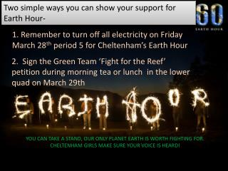 T wo simple ways you can show your support for Earth Hour-