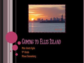 Coming to Ellis Island
