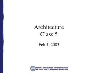 Architecture Class 5