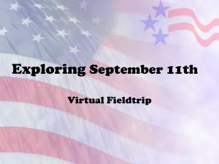 Exploring  September 11th