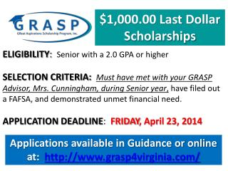 Applications available in Guidance or online at:   grasp4virginia/
