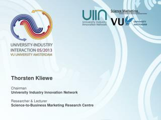Thorsten Kliewe Chairman University Industry Innovation Network Researcher &  Lecturer
